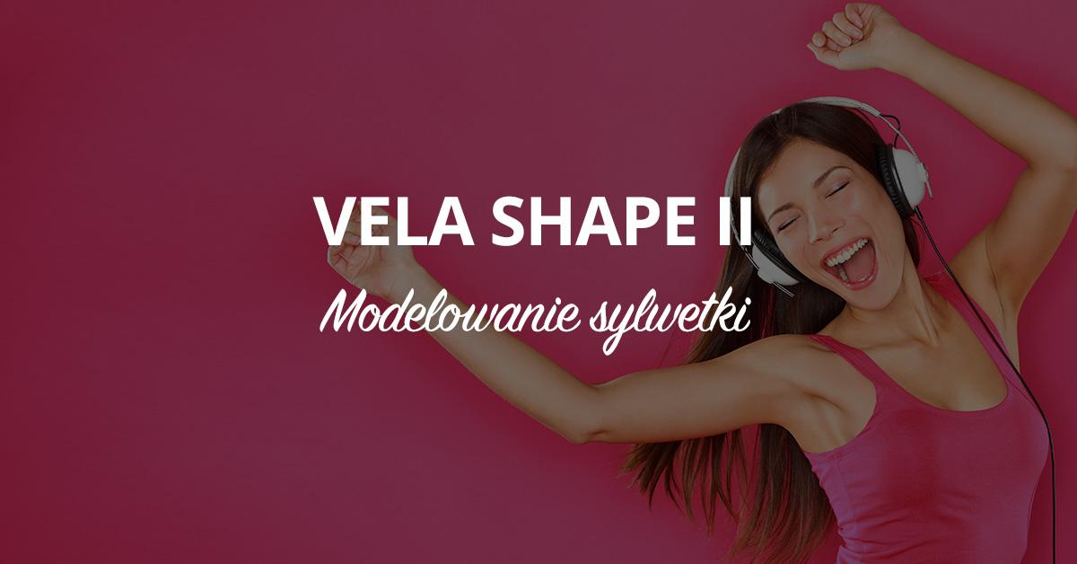 VelaShape II modelowanie sylwetki