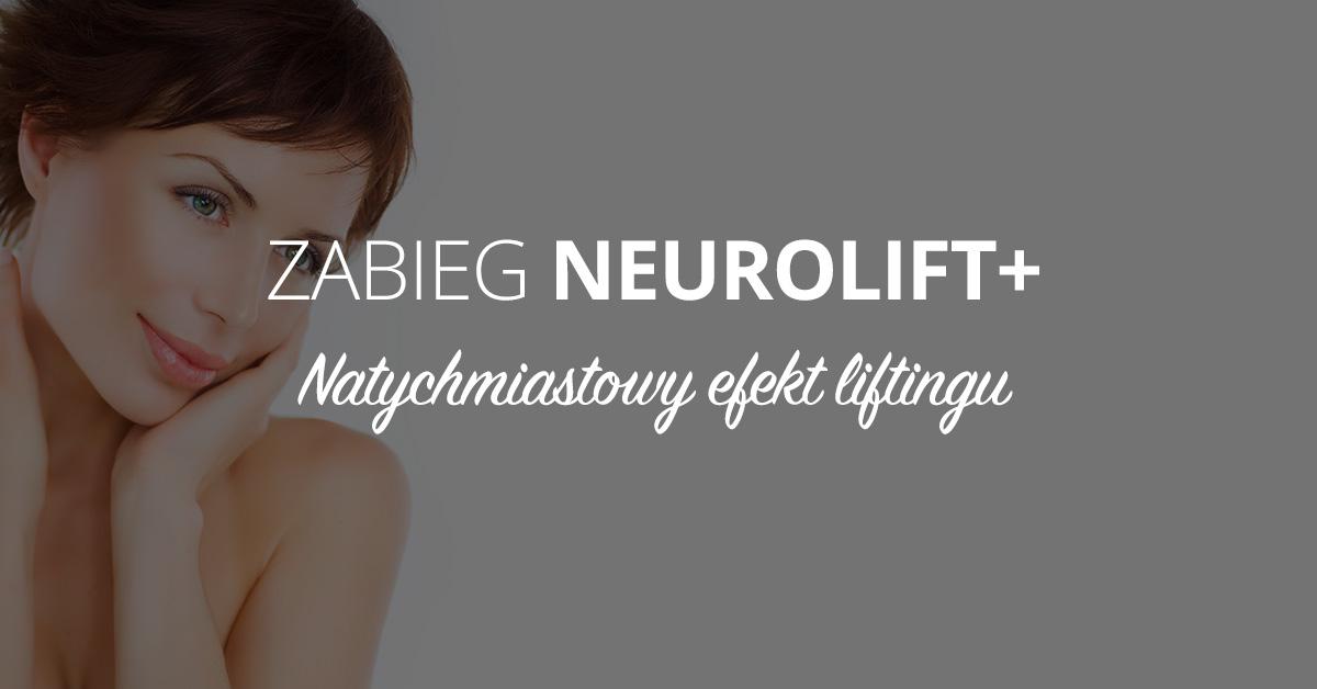 Zabieg NEUROLIFT - szybka poprawa stanu skóry